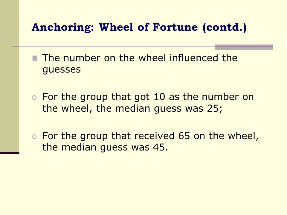 Anchoring: Wheel of Fortune (contd.)