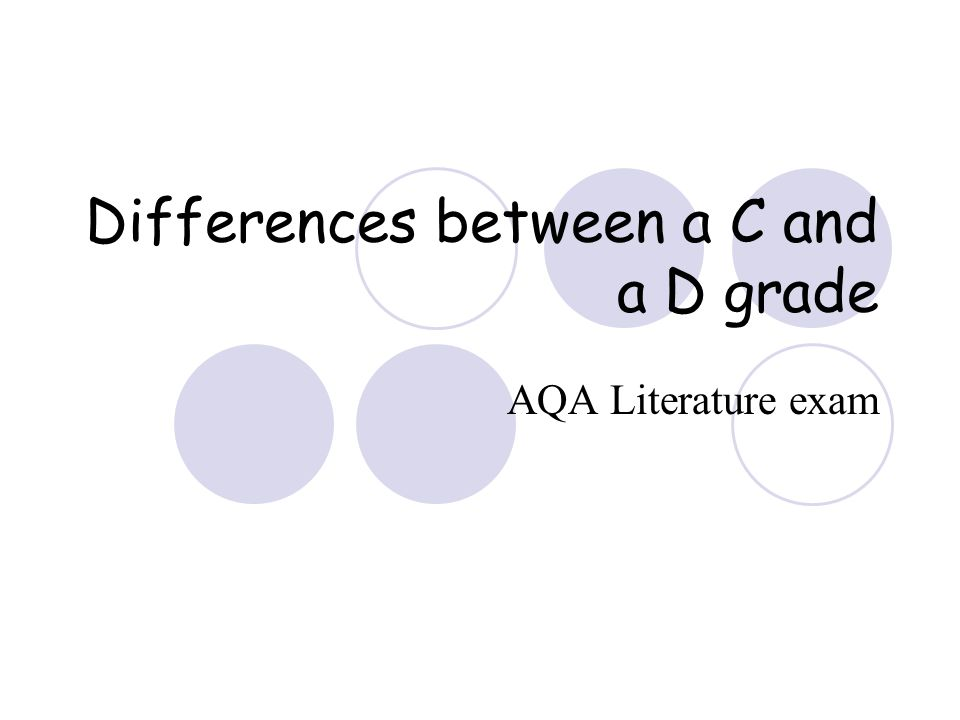 Differences between a C and a D grade