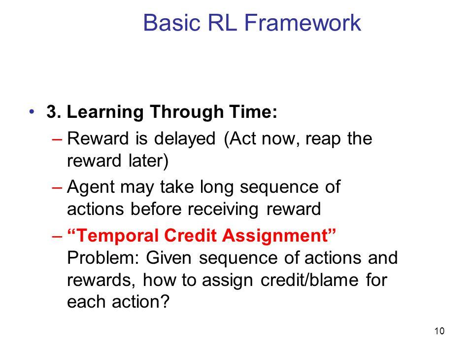 Basic RL Framework 3. Learning Through Time: