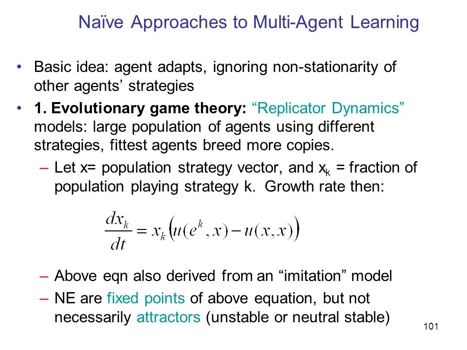 Naïve Approaches to Multi-Agent Learning