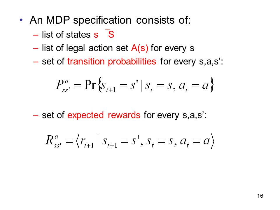 An MDP specification consists of: