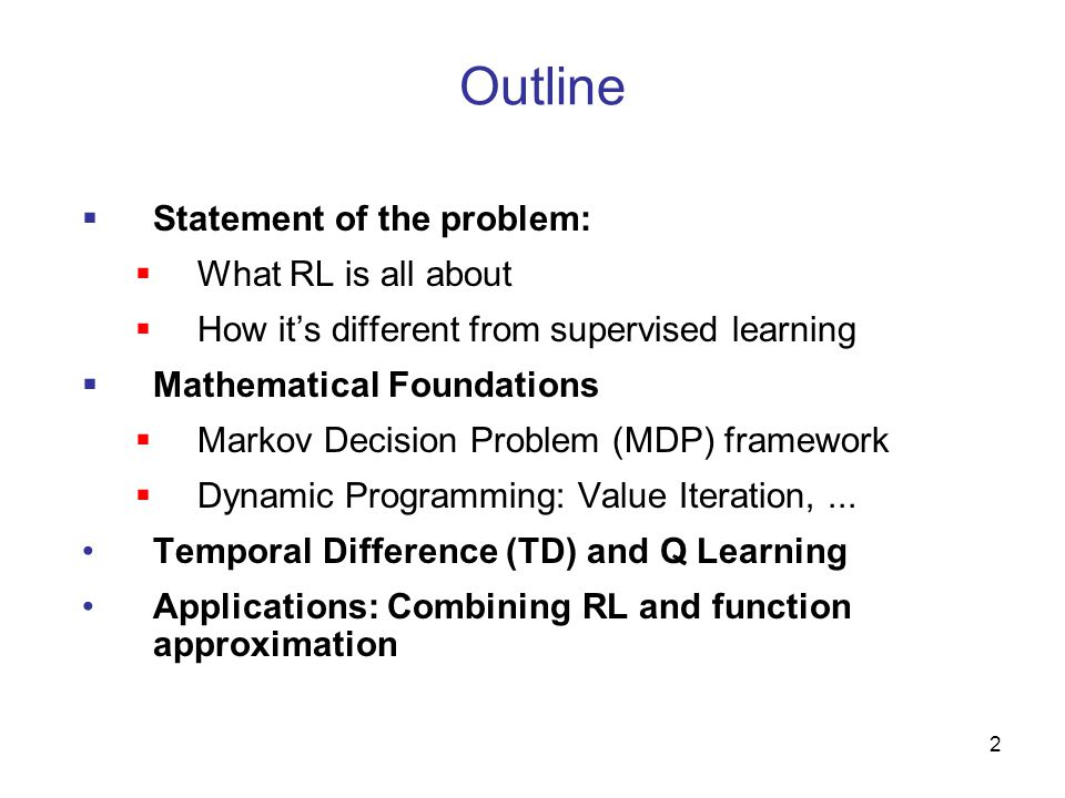 Outline Statement of the problem: What RL is all about