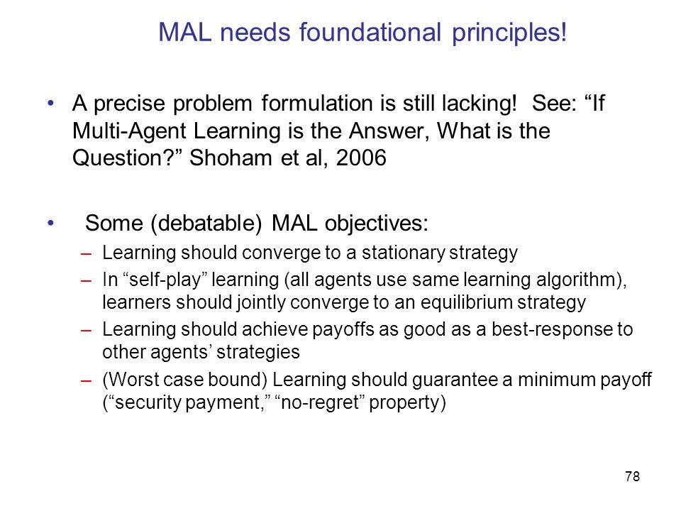 MAL needs foundational principles!