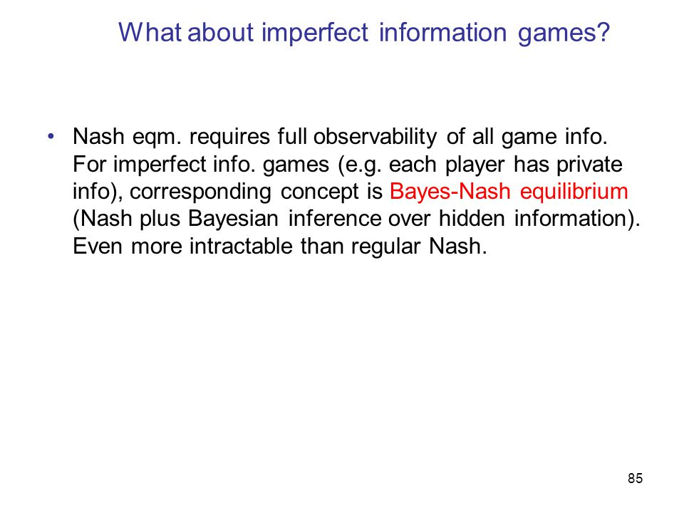 What about imperfect information games