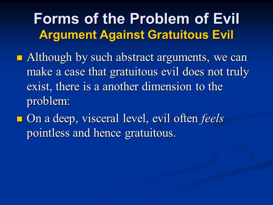Forms of the Problem of Evil Argument Against Gratuitous Evil