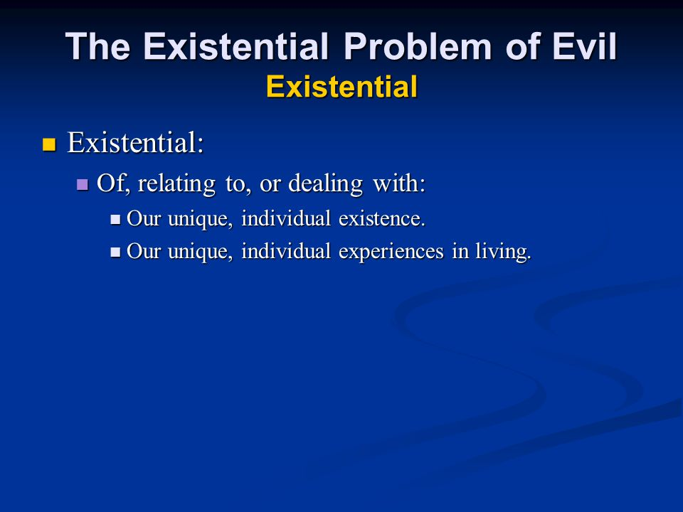 The Existential Problem of Evil Existential