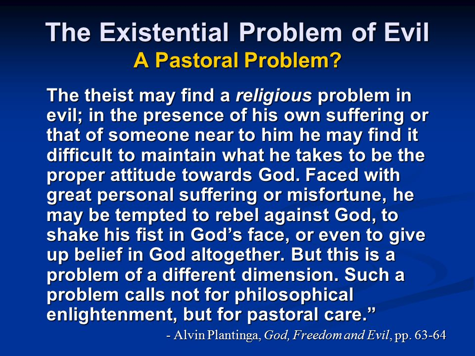 The Existential Problem of Evil A Pastoral Problem