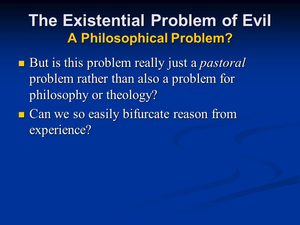 The Existential Problem of Evil A Philosophical Problem