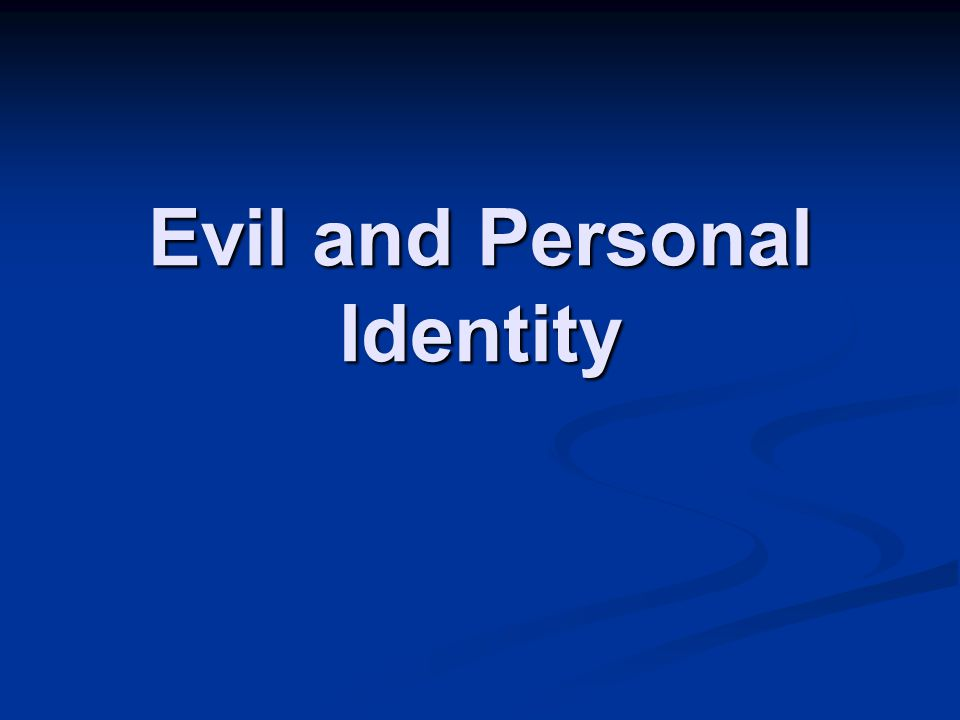 Evil and Personal Identity