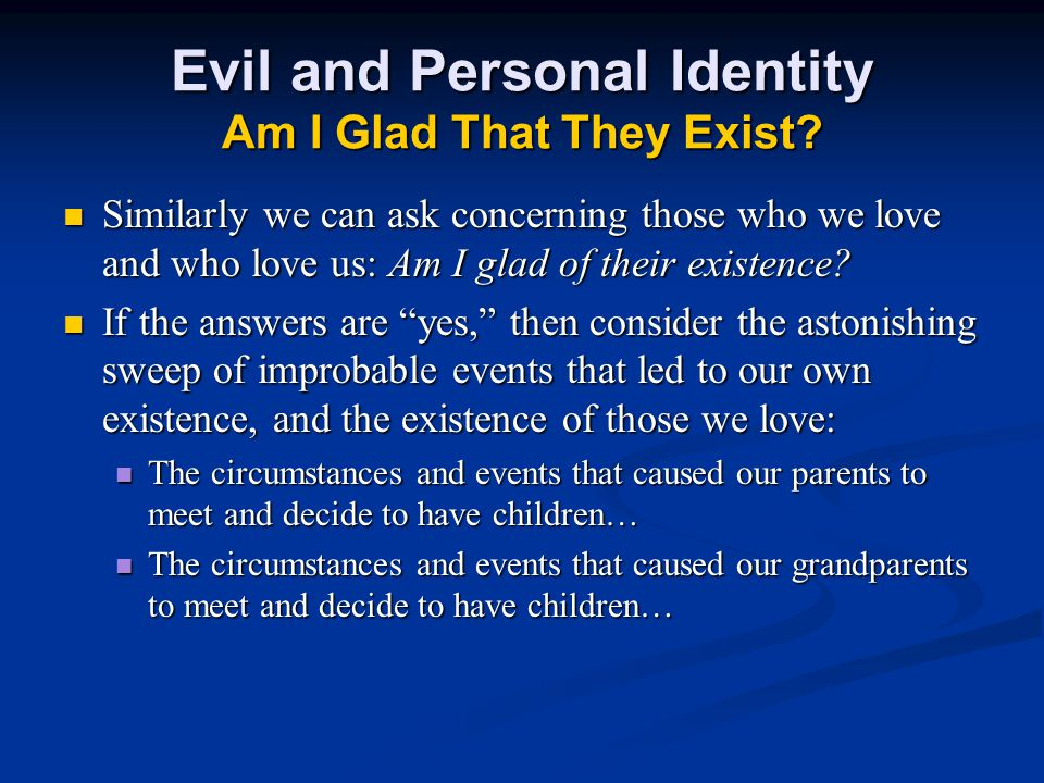 Evil and Personal Identity Am I Glad That They Exist
