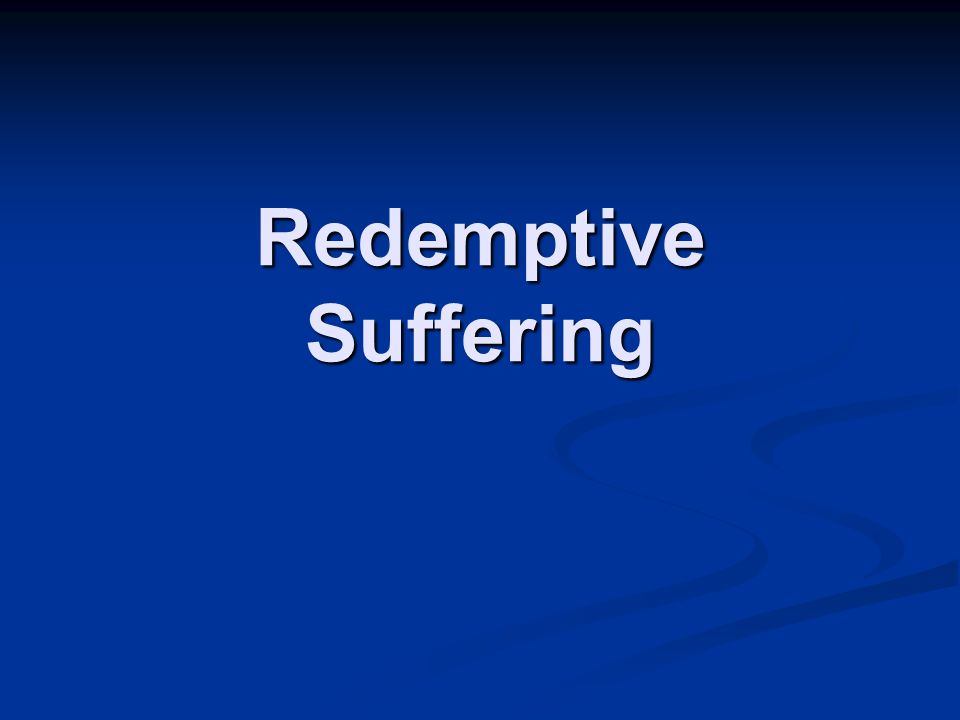 Redemptive Suffering