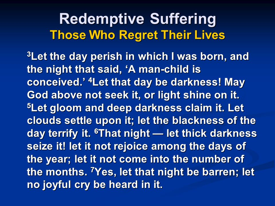 Redemptive Suffering Those Who Regret Their Lives