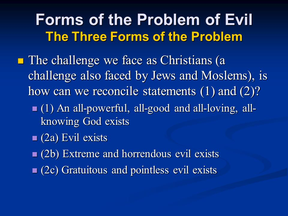 Forms of the Problem of Evil The Three Forms of the Problem
