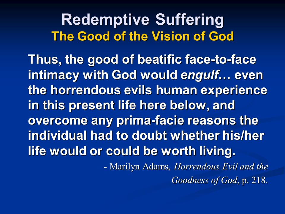 Redemptive Suffering The Good of the Vision of God