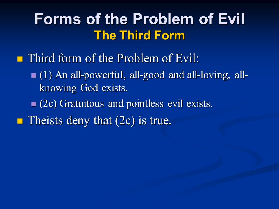 Forms of the Problem of Evil The Third Form