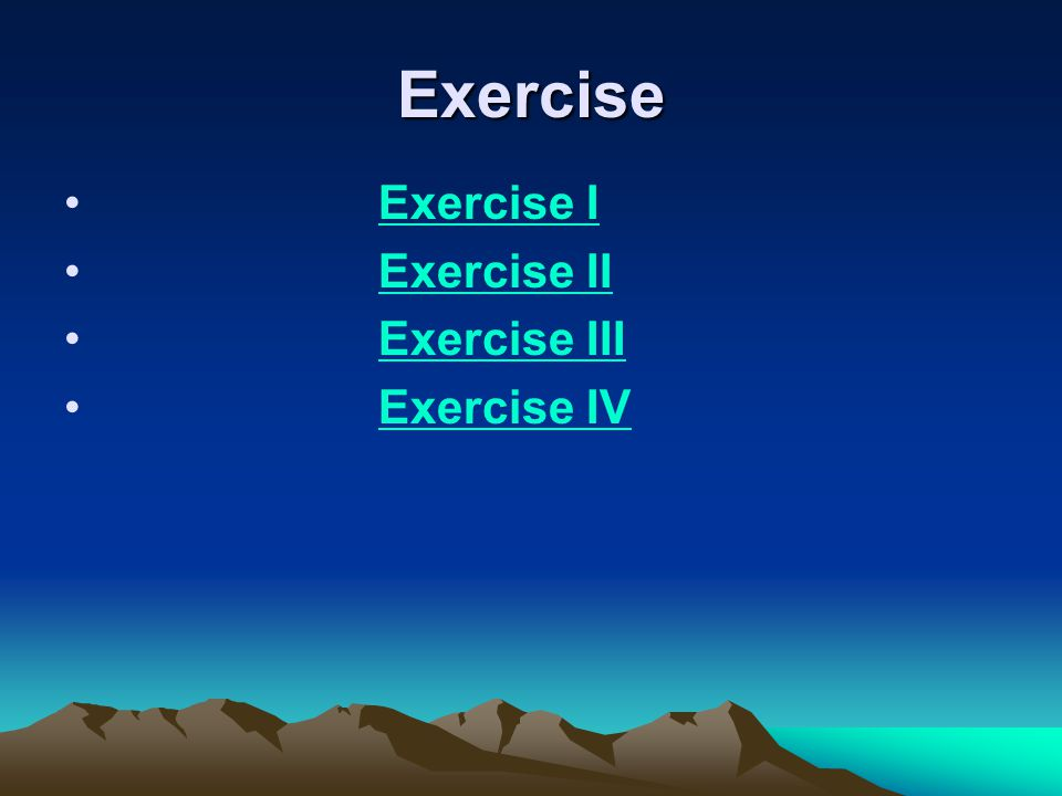 Exercise Exercise I Exercise II Exercise III Exercise IV