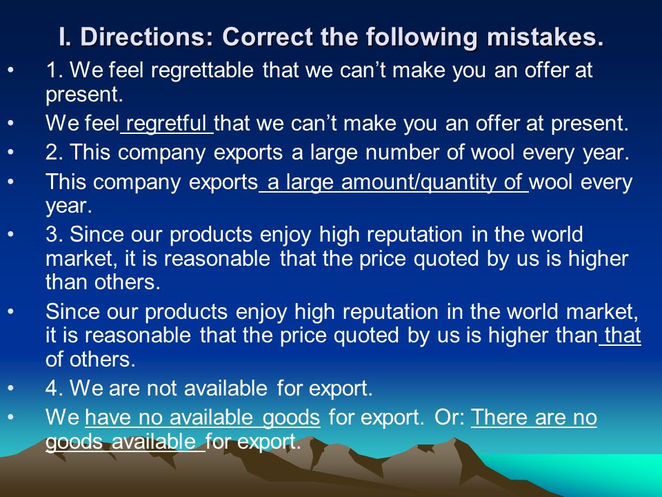 I. Directions: Correct the following mistakes.