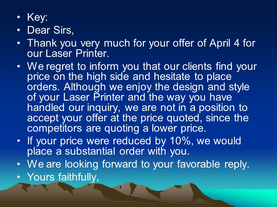 Key: Dear Sirs, Thank you very much for your offer of April 4 for our Laser Printer.