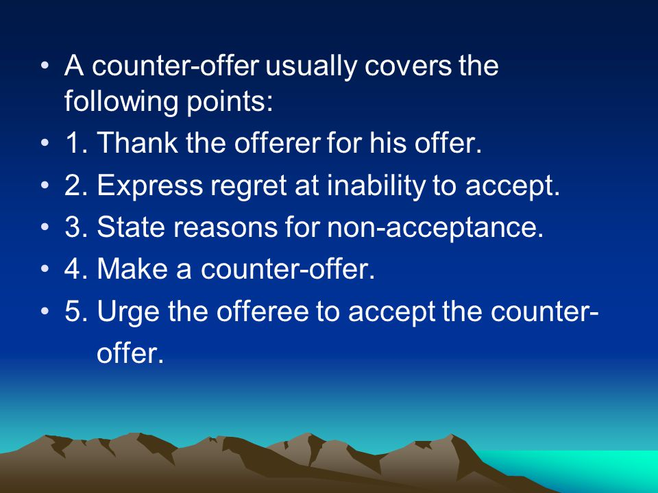 A counter-offer usually covers the following points: