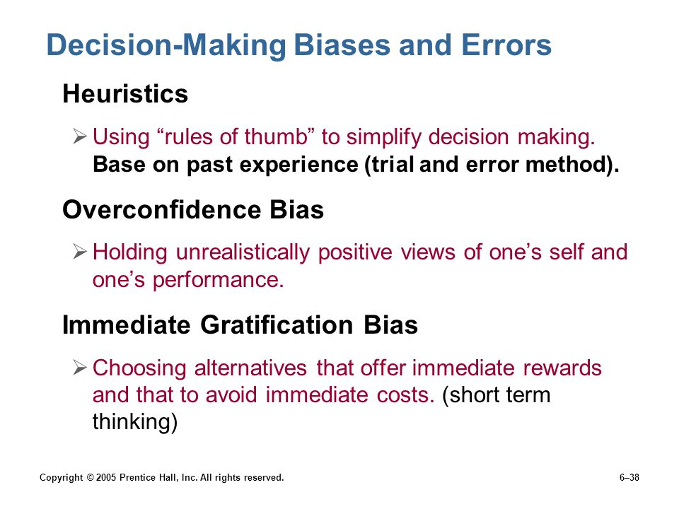 immediate gratification bais error by managers Bias and decision making topics: decision managers cannot always make right decisions overconfidence bias, immediate gratification bias, selective perception bias, confirmation bias, framing bias, availability bias, representation bias, randomness bias.