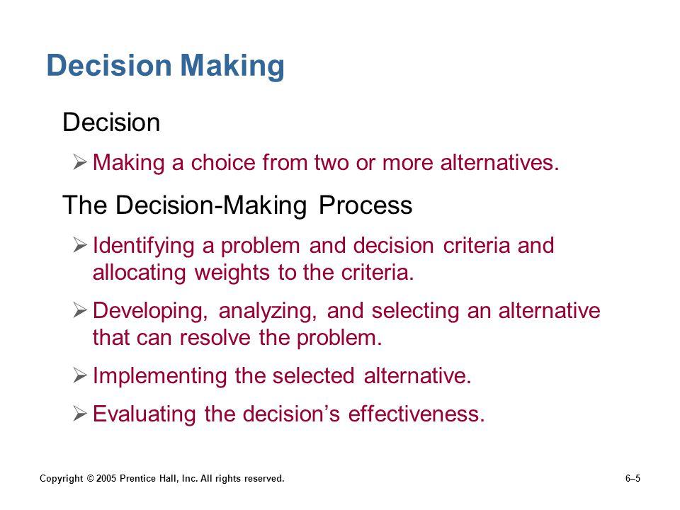 Decision Making Decision The Decision-Making Process