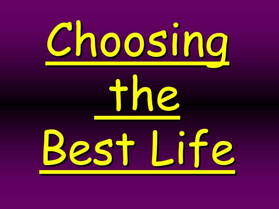 Choosing the Best Life