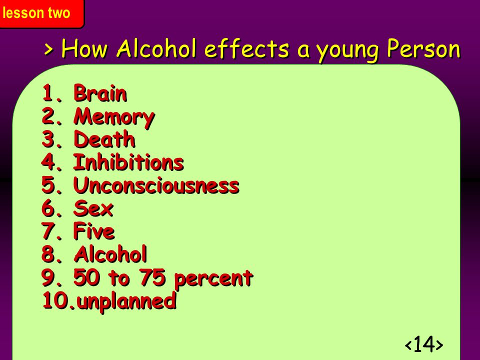 > How Alcohol effects a young Person