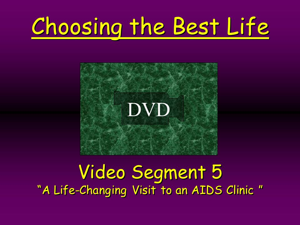 Video Segment 5 A Life-Changing Visit to an AIDS Clinic