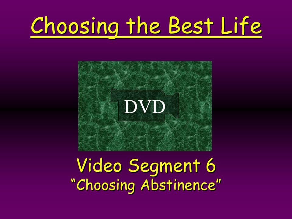 Video Segment 6 Choosing Abstinence