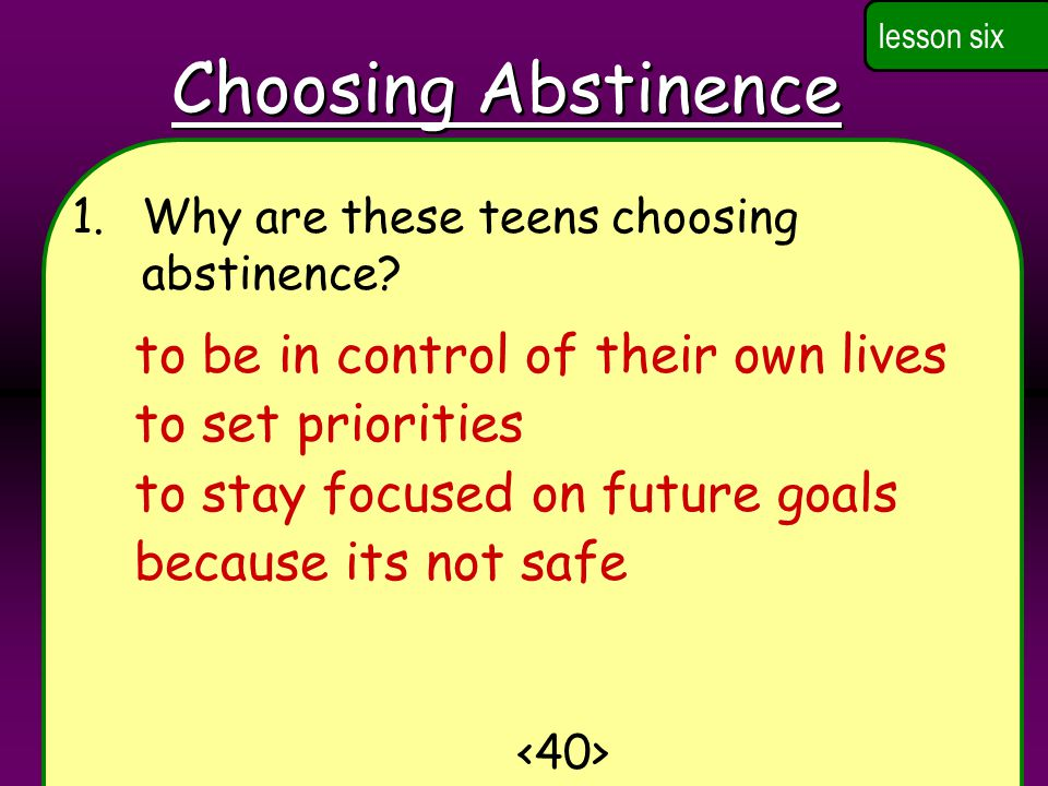 Choosing Abstinence to be in control of their own lives