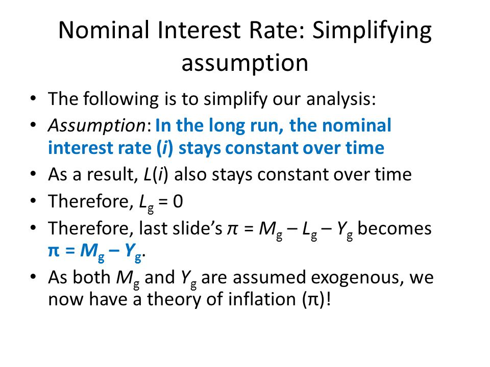 Nominal Interest Rate: Simplifying assumption