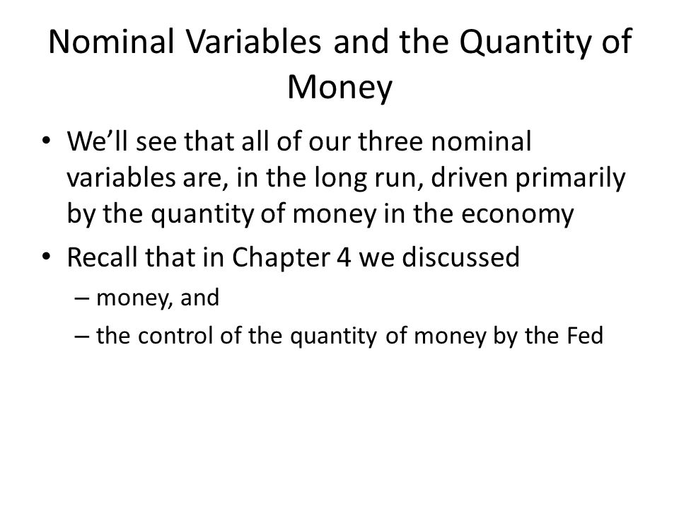 Nominal Variables and the Quantity of Money