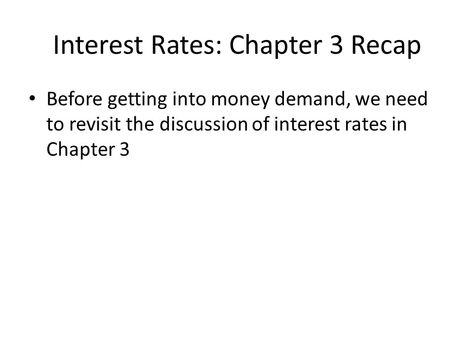 Interest Rates: Chapter 3 Recap