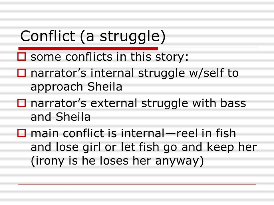 Conflict (a struggle) some conflicts in this story: