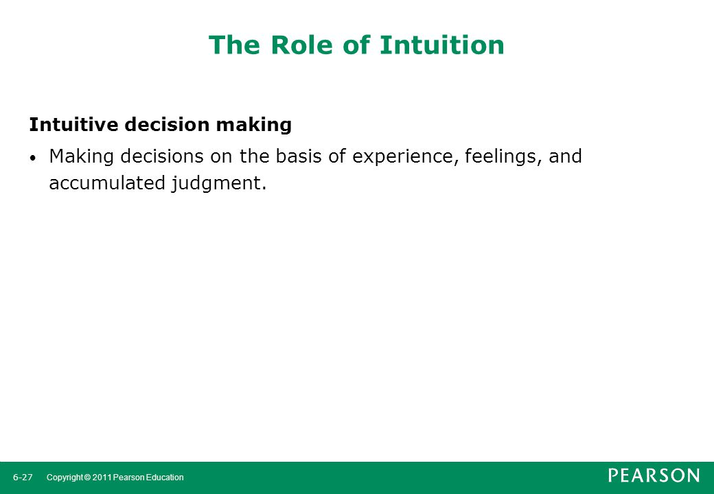 The Role of Intuition Intuitive decision making