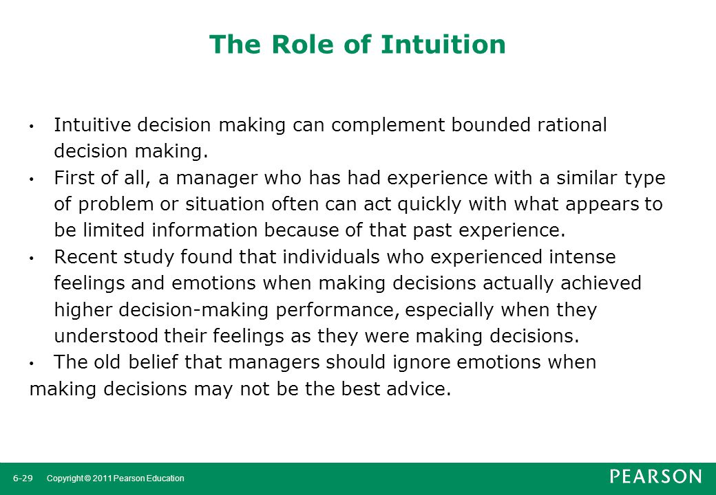 The Role of Intuition Intuitive decision making can complement bounded rational decision making.
