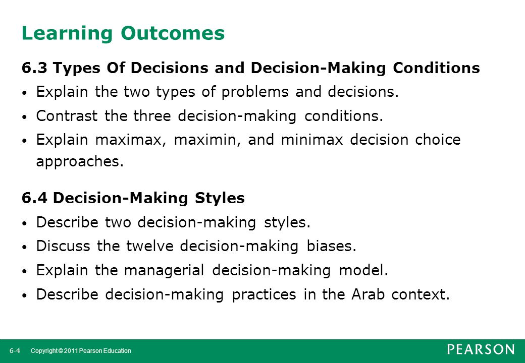 Learning Outcomes 6.3 Types Of Decisions and Decision-Making Conditions. Explain the two types of problems and decisions.
