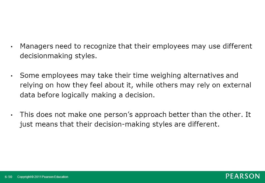 Managers need to recognize that their employees may use different decisionmaking styles.
