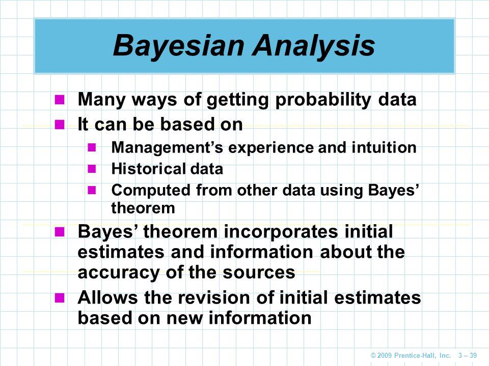 Bayesian Analysis Many ways of getting probability data
