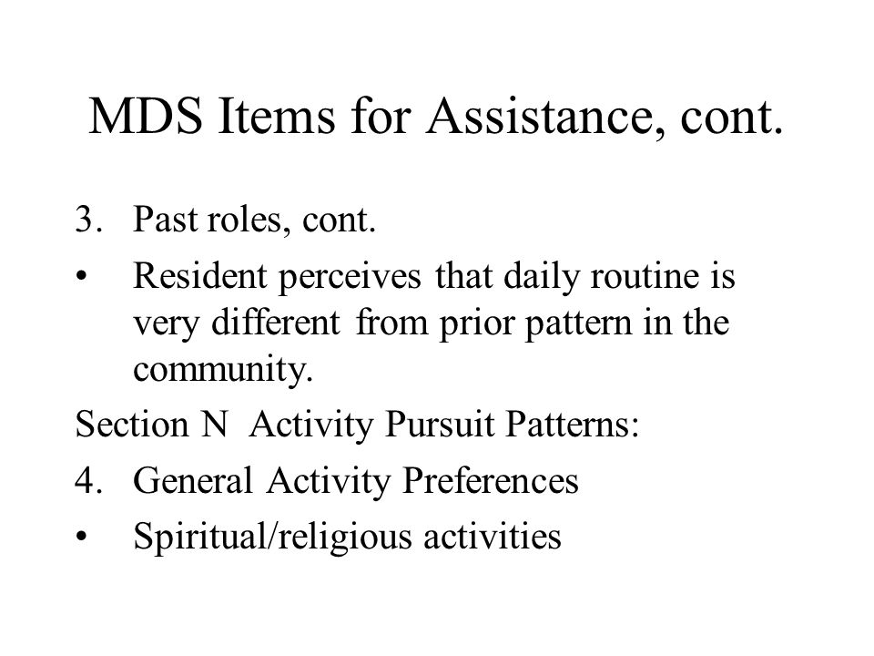 MDS Items for Assistance, cont.