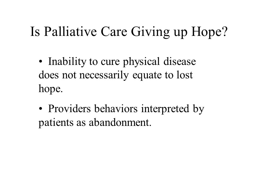 Is Palliative Care Giving up Hope