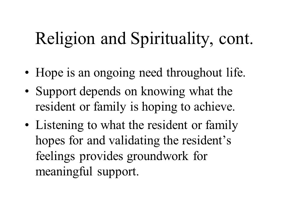 Religion and Spirituality, cont.