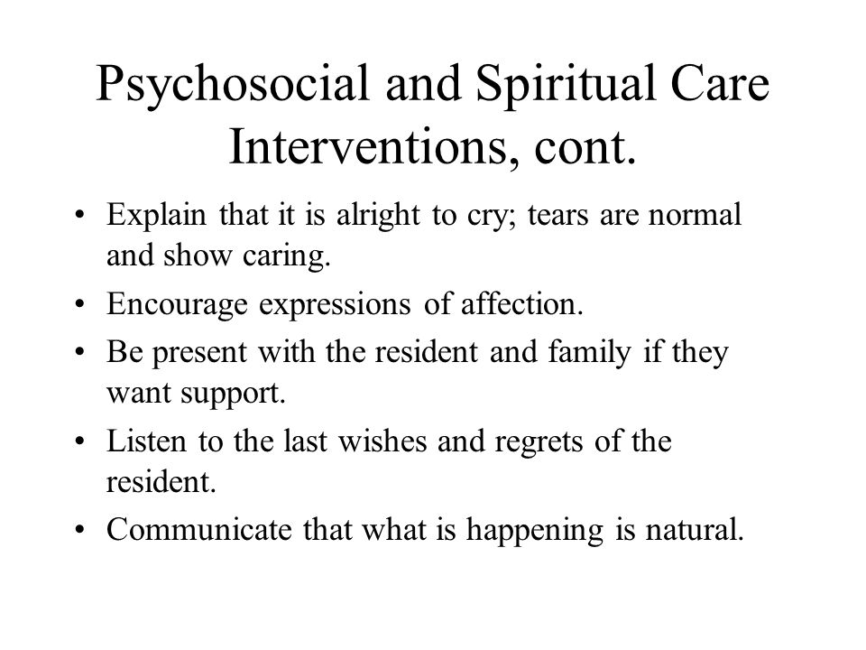 Psychosocial and Spiritual Care Interventions, cont.