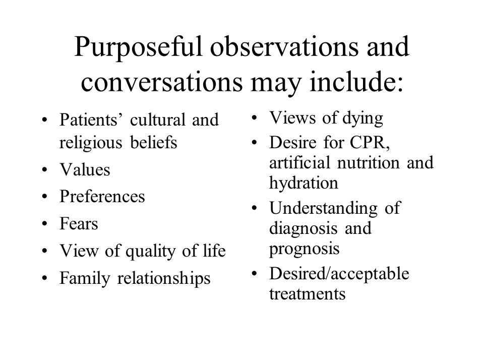Purposeful observations and conversations may include: