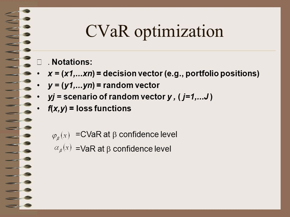 CVaR optimization . Notations: