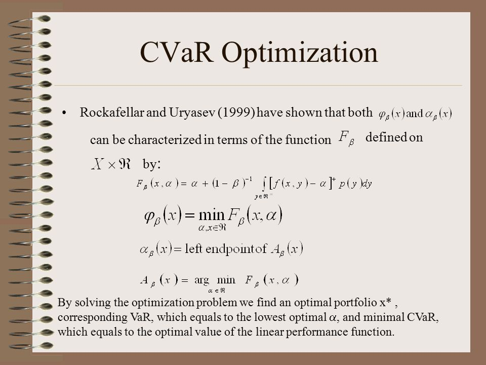CVaR Optimization Rockafellar and Uryasev (1999) have shown that both