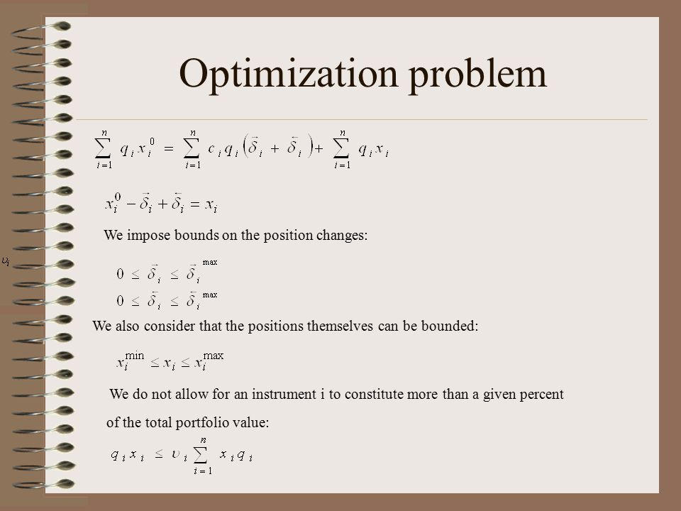 Optimization problem We impose bounds on the position changes: