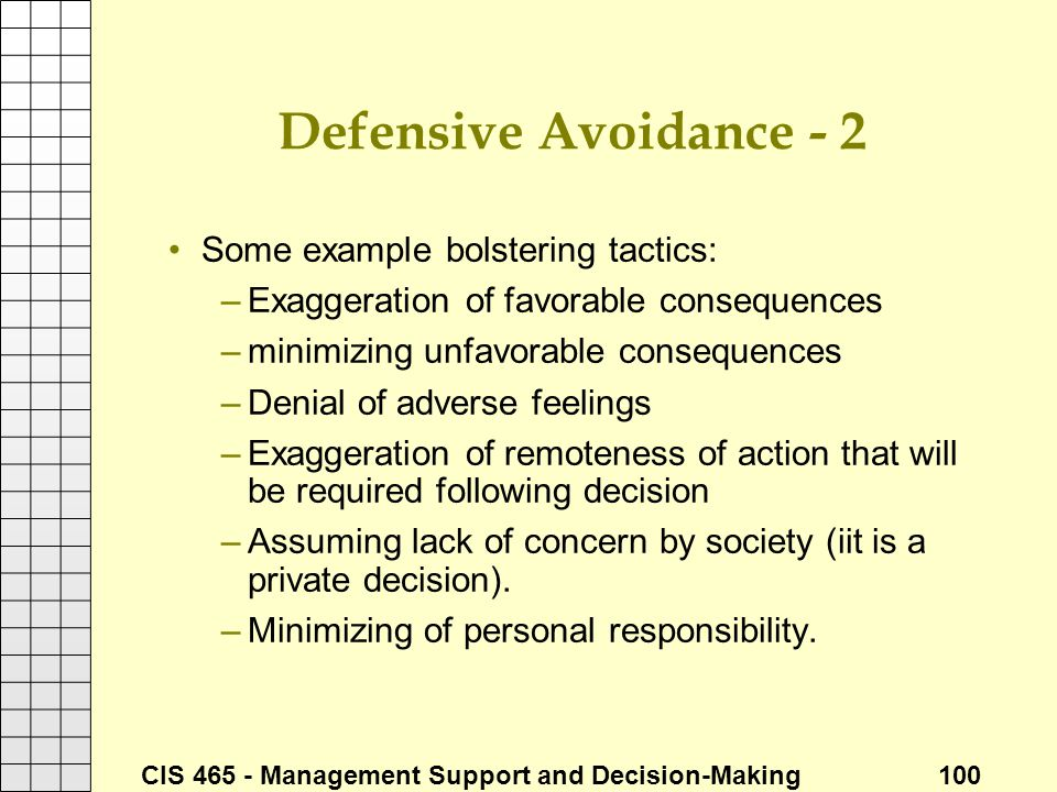 Defensive Avoidance - 2 Some example bolstering tactics: