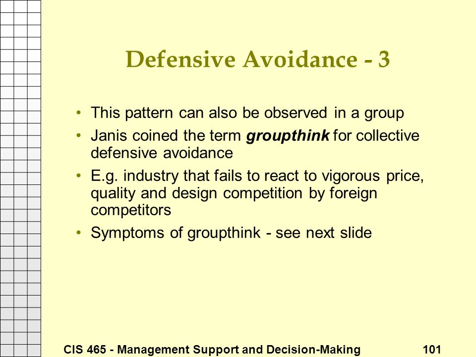 Defensive Avoidance - 3 This pattern can also be observed in a group