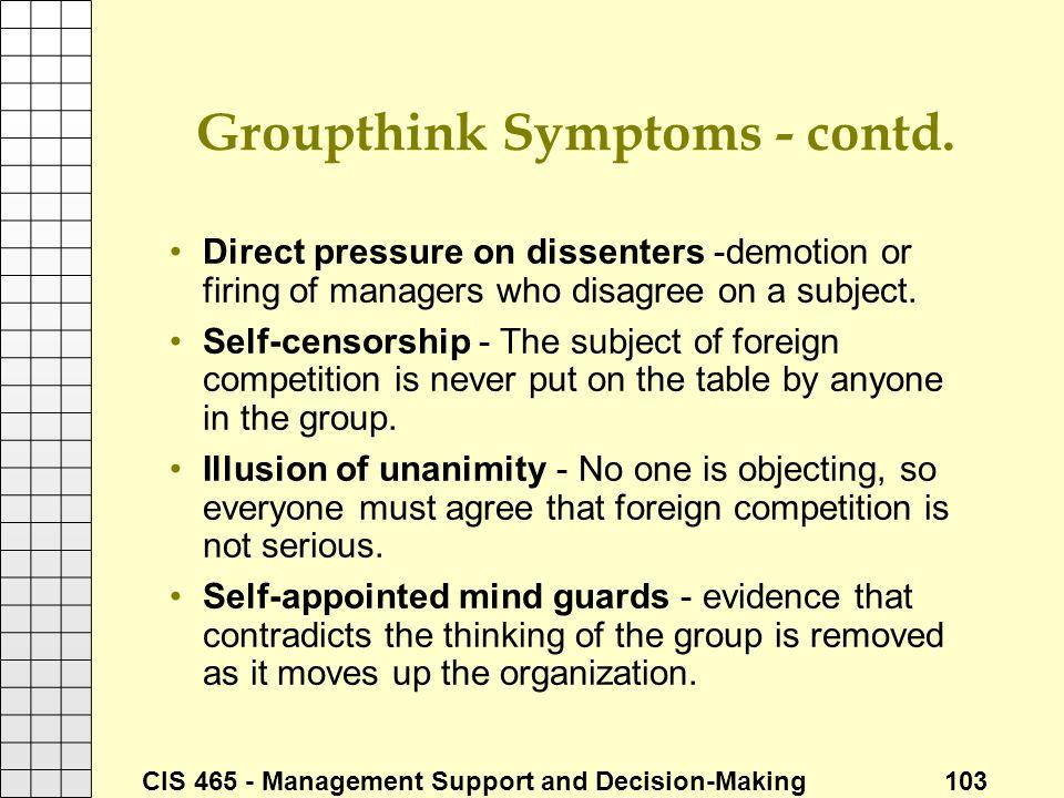 Groupthink Symptoms - contd.